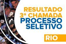 PROCESSO SELETIVO – 3ª CHAMADA – RIO DE JANEIRO