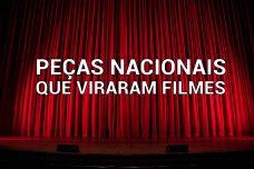 [:pt]PEÇAS DE TEATRO NACIONAIS QUE VIRARAM FILMES[:]