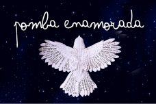 """[:pt]M6A - UNIDADE RIO DE JANEIRO APRESENTA: """"POMBA ENAMORADA""""[:]"""