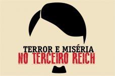 [:pt]M5A- UNIDADE RIO DE JANEIRO APRESENTA: TERROR E MISÉRIA NO TERCEIRO REICH[:]