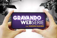 CURSO LIVRE GRAVANDO UMA WEBSÉRIE ONLINE