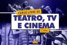 [:pt]CURSO LIVRE DE TEATRO, TV E CINEMA - ONLINE [:]