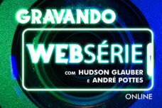 CURSO LIVRE GRAVANDO UMA WEBSÉRIE ONLINE 2021.2