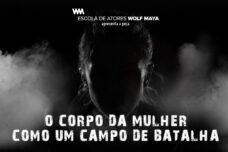 """PEÇA """"O CORPO DA MULHER COMO UM CAMPO DE BATALHA"""" COM DIREÇÃO DE KLEBER MONTANHEIRO"""