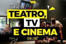 CURSO LIVRE DE TEATRO, TV E CINEMA - ONLINE 2021.2