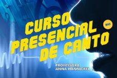 CURSO PRESENCIAL DE CANTO – UNIDADE RIO 2021.2